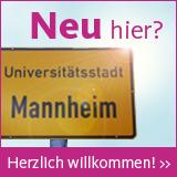 Neu in Mannheim?